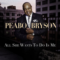 Peabo Bryson - All She Wants To Do Is Me