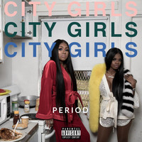 City Girls - PERIOD (Explicit)