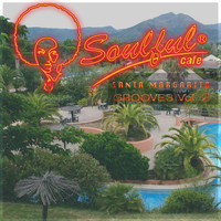 Soulful-Cafe - Santa Margarita Grooves, Vol. 2