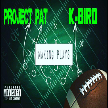 Project Pat - Making Plays (Explicit)