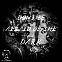 Andee Jay - Dont Be Afraid of the Dark