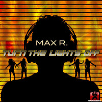 Max R. - Turn the Lights Off