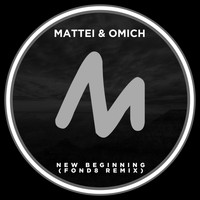 Mattei & Omich - New Beginning (Fond8 Remix)