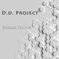 D.D. Project - Because You Are