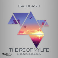 Backlash - The Ire of My Life - Endentured Souls