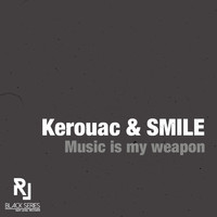 Kerouac & Smile - Music is my weapon