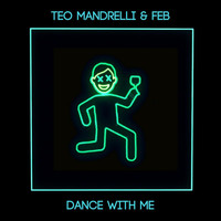 Teo Mandrelli - Dance With Me