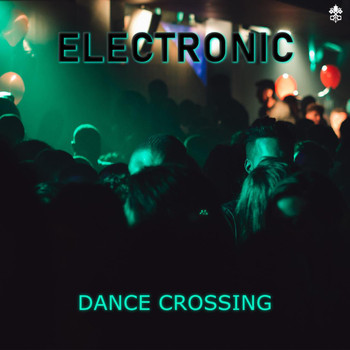 Various Artists - Electronic - Dance Crossings