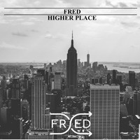Fred - Higher Place