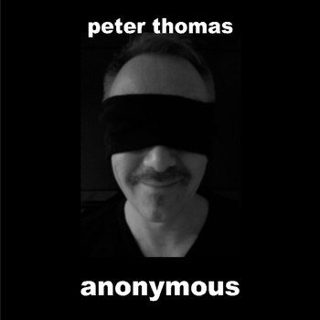 Peter Thomas - Anonymous