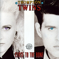 Thompson Twins - Close to the Bone