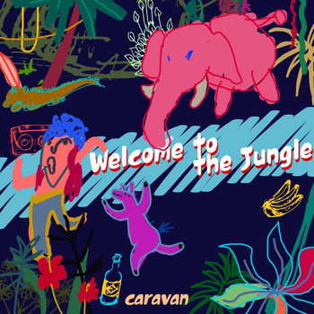 Caravan - Welcome to the Jungle