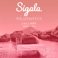 Sigala & Paloma Faith - Lullaby (Remixes)