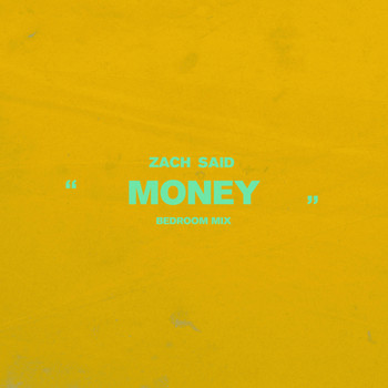 Zach Said - Money (Bedroom Mix)