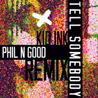 Kid Ink - Tell Somebody (Phil N Good Remix [Explicit])