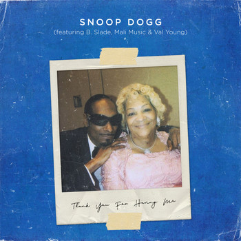 Snoop Dogg - Thank You for Having Me (feat. B. Slade, Mali Music & Val Young)