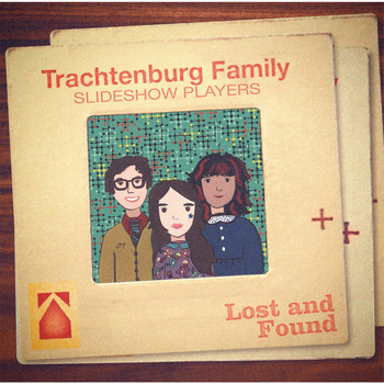 The Trachtenburg Family Slideshow Players / - Lost And Found