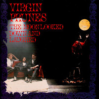 Virgin Prunes / - The Moon Looked Down And Laughed