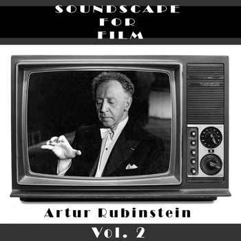 Artur Rubinstein - Classical SoundScapes for Film Vol. 2