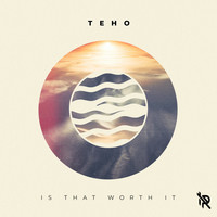 tEho - Is That Worth It