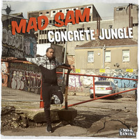 Mad Sam - Concrete Jungle (Explicit)