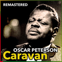 Oscar Peterson - Caravan (Remastered)
