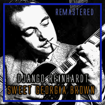 Django Reinhardt - Sweet Georgia Brown (Remastered)