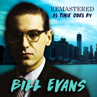 Bill Evans - As Time Goes By (Remastered)