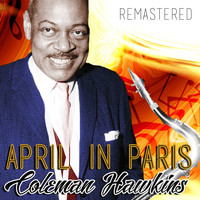 Coleman Hawkins - April in Paris (Remastered)