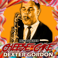 Dexter Gordon - Cheese Cake (Remastered)