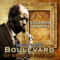 Coleman Hawkins - Boulevard of Broken Dreams (Remastered)