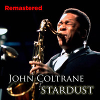 John Coltrane - Stardust (Remastered)