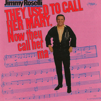Jimmy Roselli - They Used To Call Her Mary