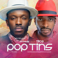 Tito Da. Fire - Pop Tins