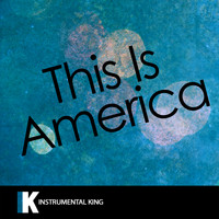 Instrumental King - This Is America (In the Style of Childish Gambino) [Karaoke Version]