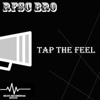 RFSC Bro - Tap The Feel