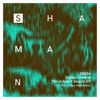 Stefano Parenti - This is how it sounds EP
