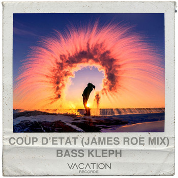 Bass Kleph - Coup d'état (James Roe Remix)