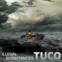 Illegal Substances - Tuco