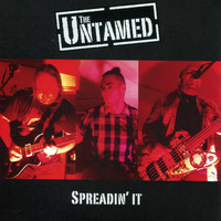 The Untamed - Spreadin' It