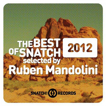 Various Artists - The Best Of Snatch! 2012 Selected By Ruben Mandolini