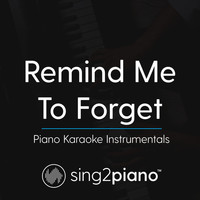 Sing2Piano - Remind Me To Forget (Piano Karaoke Instrumentals)