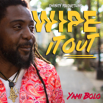 Yami Bolo - Wipe It Out - Single