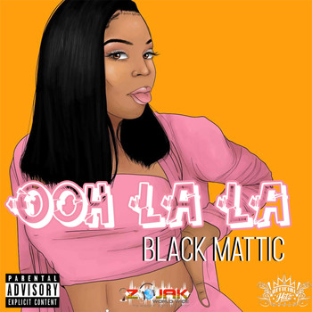 Black Mattic - Ooh La La - Single