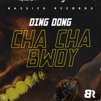 Ding Dong - Cha Cha Bwoy - Single