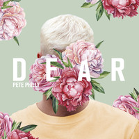 Pete Philly - Dear