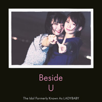 The Idol Formerly Known As LADYBABY - Beside U