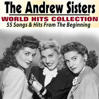 The Andrew Sisters - The Andrew Sisters World Hits collection (55 Songs & Hits From The Beginning)