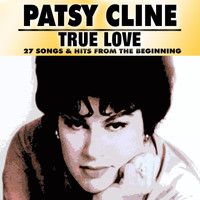 Patsy Cline - True Love (27 Songs & Hits From The Beginning)