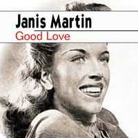 Janis Martin - Good Love